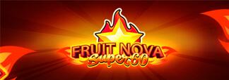 Fruit Super Nova 60
